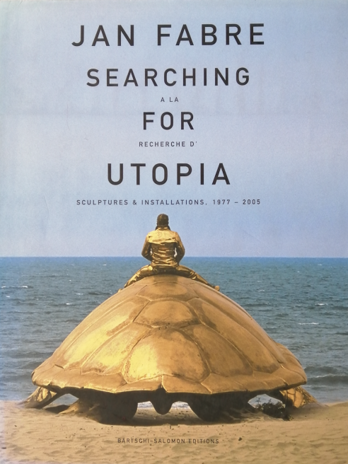 Jan Fabre: Searching for Utopia