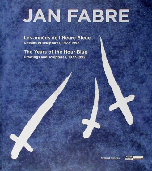 Jan Fabre: The years of the Hour Blue