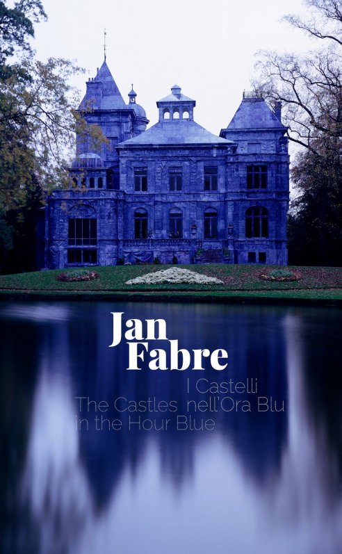 Jan Fabre. The Castles in the Hour Blue